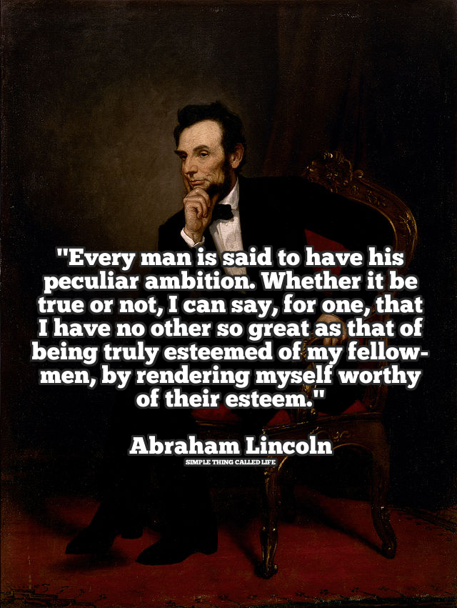 Abe Lincoln Quotes On Life Amazing Abraham Lincoln's Famous Quote On Ambition  Simple Thing Called Life