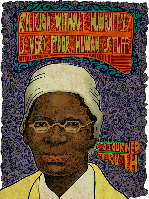 the life works and beliefs of sojourner truth Had sojourner truth not been an avid abolitionist and women's rights activist, then maybe the end of slavery and the passing of women's suffrage would have been delayed even longer works cited mcguire, william, and leslie wheeler.