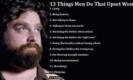 13 Things Men Do That Upset Women