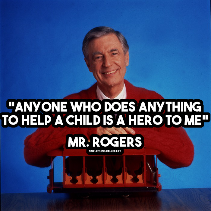 Mr Rogers Motivational Quotes Simple Thing Called Life