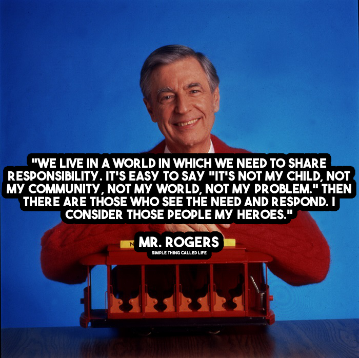 Mr  Rogers Motivational Quotes - Simple Thing Called Life