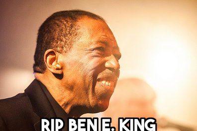"""RIP Ben E. King, """"I won't be afraid, just as long as you stand, stand by me."""""""