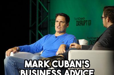 Mark Cuban's Business Advice