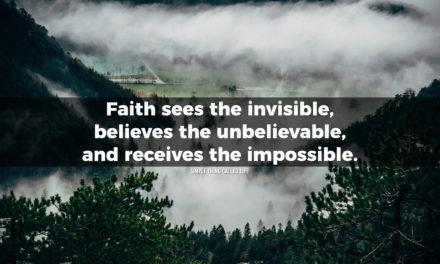 Faith believes the unbelievable