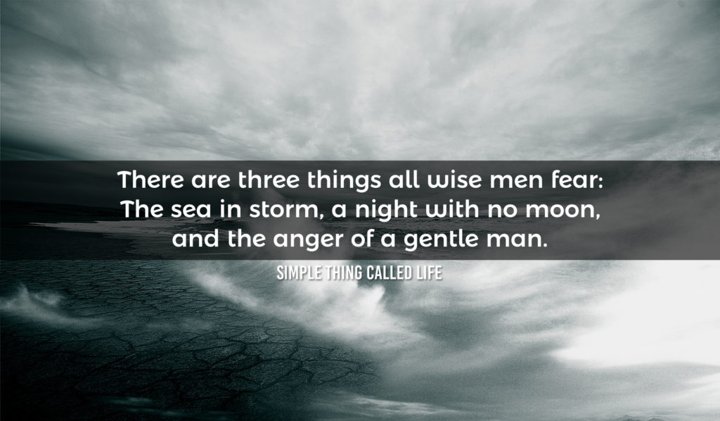 There are three things all wise men fear: Quote on life