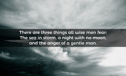 Three things all wise men fear