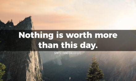 Nothing is worth more than today