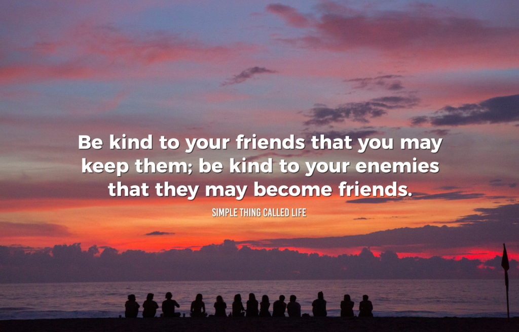 "A picture of friends sitting on the beach watching a sunset. The quote on the picture says ""Be kind to your friends that you may keep them; be kind to your enemies that they may become friends."""