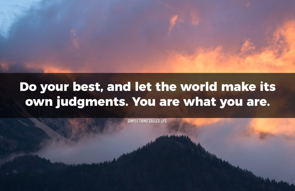 "A picture of a mountain with the quote ""Do your best, and let the world make its own judgments."""