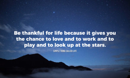 Be thankful for what life gives you