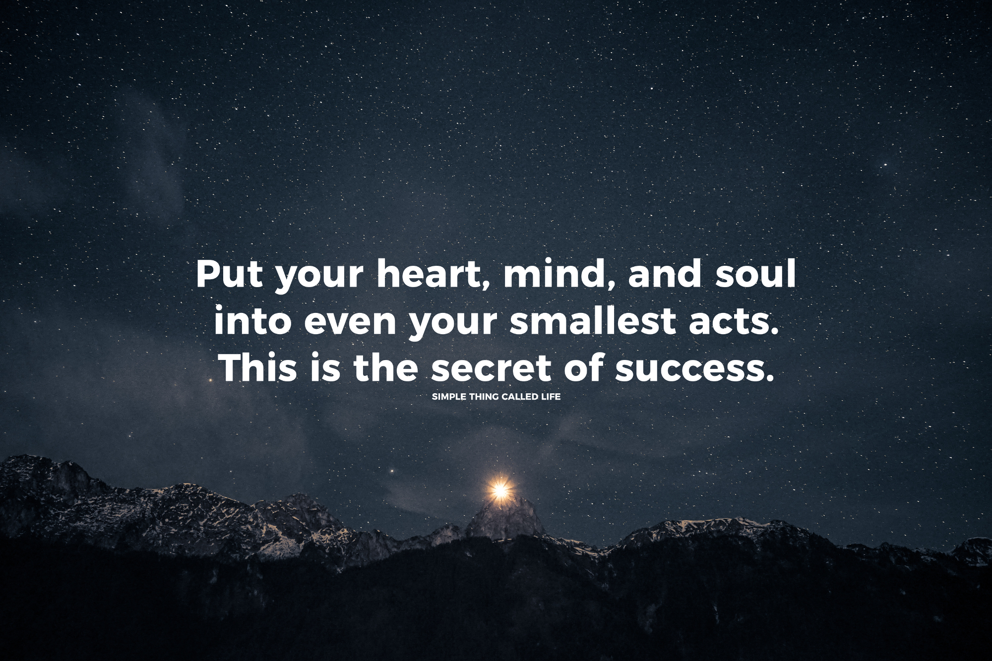 Inspirational Picture Quotes Or Great Souls: Put Your Heart, Mind, And Soul Into Even Your Smallest