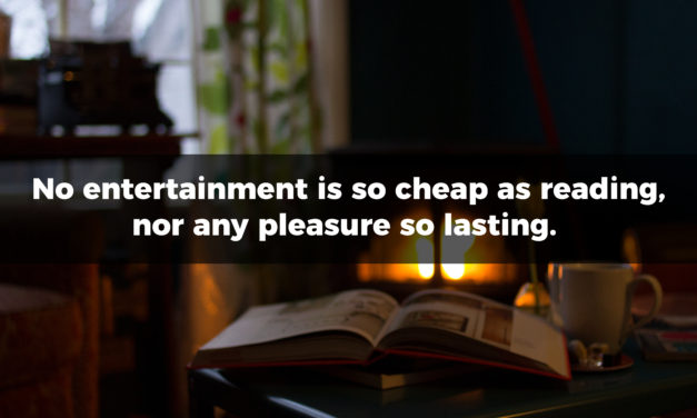 No Entertainment So Cheap As Reading