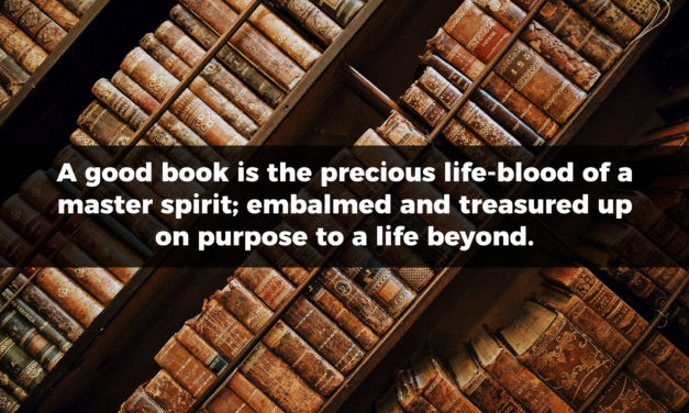 A Good Book Is The Precious Life-Blood