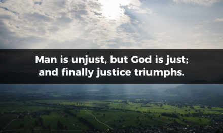 Man is Unjust, But God is Just
