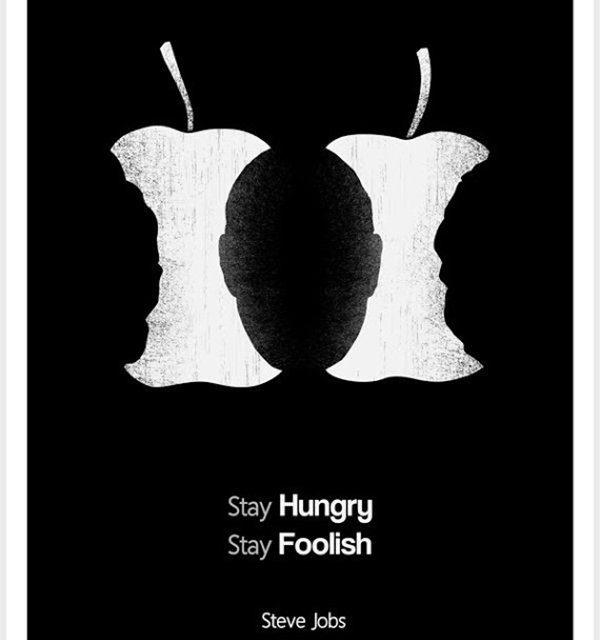Stay Hungry, Stay Foolish – Steve Jobs