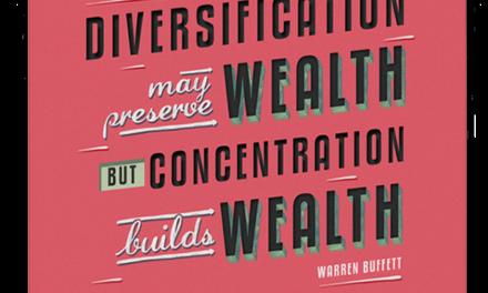 Concentration Builds Wealth; Diversification Preserves It
