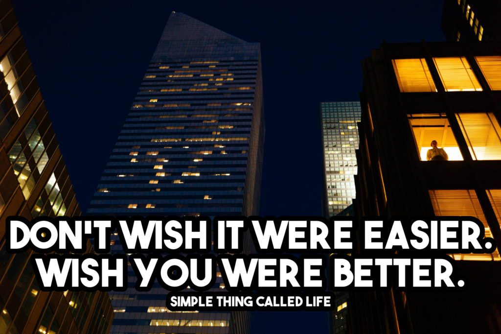 dont-wish-it-were-easier-quote