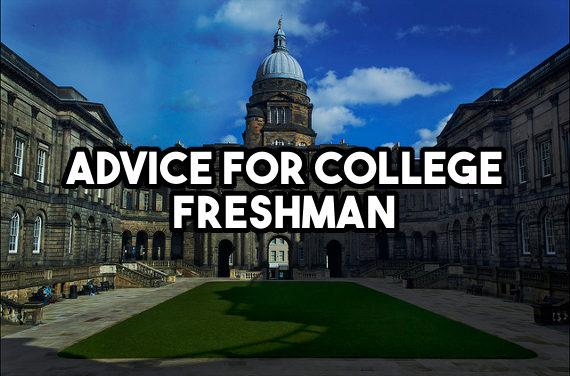 Advice for College Freshman