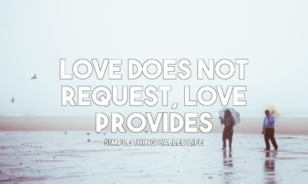 Love doesn't request, love provides