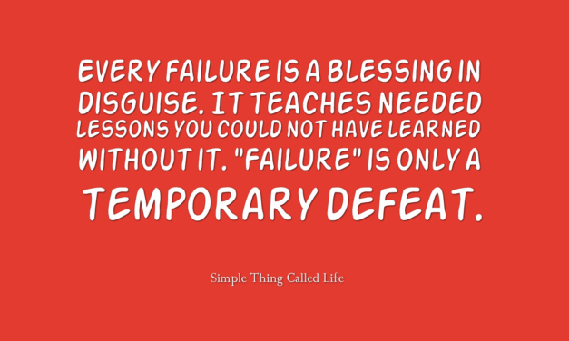 Every failure is a blessing in disguise