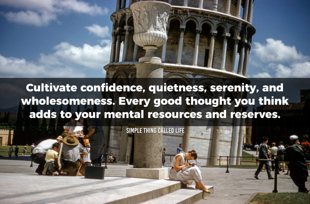 """A woman writing near the leaning tower of Pisa, with the quote """"Cultivate confidence, quietness, serenity, and wholesomeness. Every good thought you think adds to your mental resources and reserves."""""""