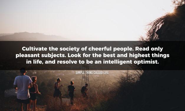 Be an intelligent optimist
