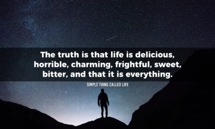 The truth is that life is delicious
