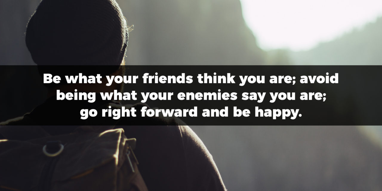Be What Your Friends Think You Are
