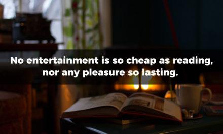 No Entertainment So Cheap As Reading