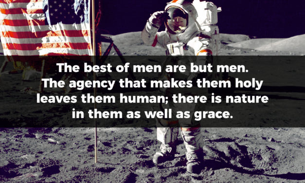 The best of men are but men; They consist of nature, as well as Grace