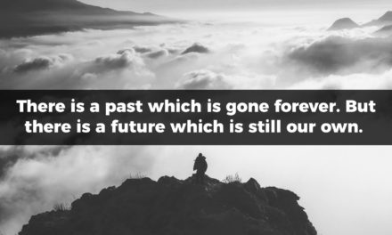 There Is A Past Which Is Gone Forever
